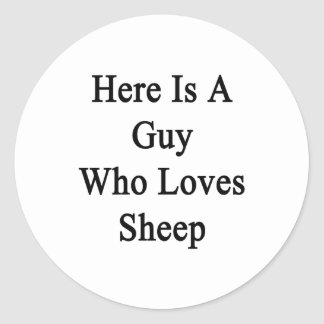 Here Is A Guy Who Loves Sheep Stickers
