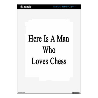 Here Is A Man Who Loves Chess Skin For iPad 3