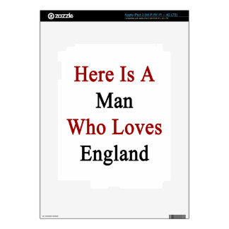 Here Is A Man Who Loves England Skins For iPad 3
