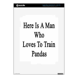 Here Is A Man Who Loves To Train Pandas iPad 3 Decals