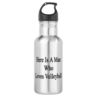 Here Is A Man Who Loves Volleyball 18oz Water Bottle