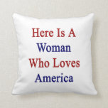 Here Is A Woman Who Loves America Pillows