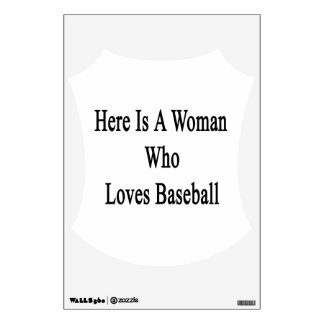 Here Is A Woman Who Loves Baseball Room Decals
