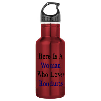 Here Is A Woman Who Loves Honduras 18oz Water Bottle