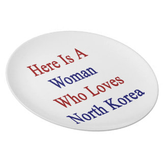 Here Is A Woman Who Loves North Korea Party Plates