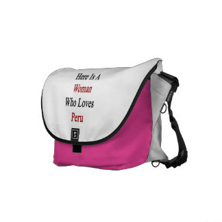 Here Is A Woman Who Loves Peru Messenger Bag