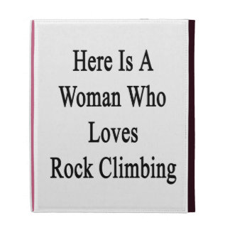 Here Is A Woman Who Loves Rock Climbing iPad Folio Cover
