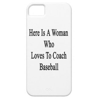 Here Is A Woman Who Loves To Coach Baseball iPhone 5 Case