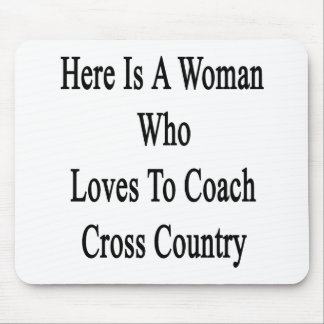 Here Is A Woman Who Loves To Coach Cross Country Mousepad