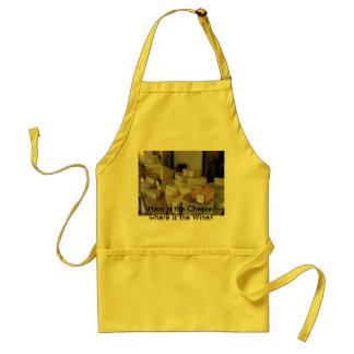 Here is the Cheese, where is the Wine.. Adult Apron