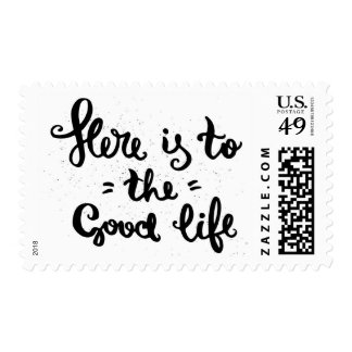Here Is To The Good Life Postage