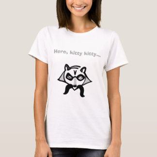 Here, Kitty Kitty Distinguished Raccoon T-Shirt