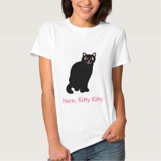 Here, Kitty Kitty shirt