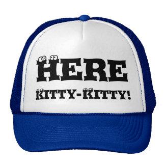Here Kitty-Kitty! Trucker Hat