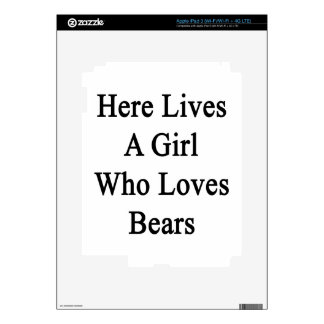 Here Lives A Girl Who Loves Bears Decals For iPad 3