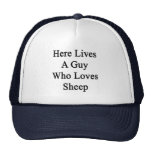 Here Lives A Guy Who Loves Sheep Trucker Hat