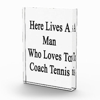 Here Lives A Man Who Loves To Coach Tennis Awards