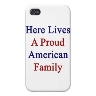 Here Lives A Proud American Family iPhone 4 Cover