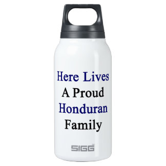 Here Lives A Proud Honduran Family 10 Oz Insulated SIGG Thermos Water Bottle