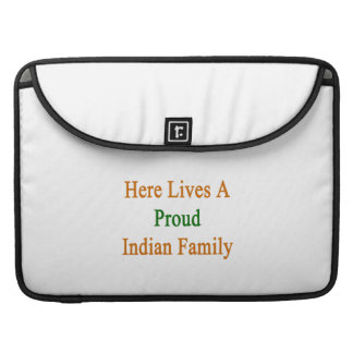 Here Lives A Proud Indian Family Sleeve For MacBooks