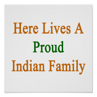 Here Lives A Proud Indian Family Print