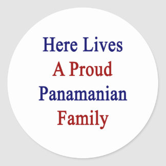 Here Lives A Proud Panamanian Family Classic Round Sticker