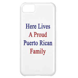 Here Lives A Proud Puerto Rican Family iPhone 5C Cover