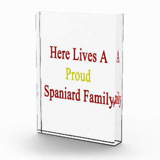 Here Lives A Proud Spaniard Family Award