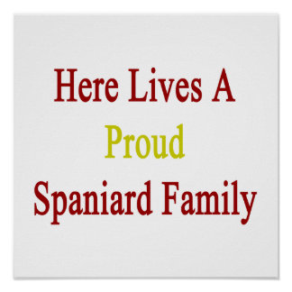 Here Lives A Proud Spaniard Family Poster