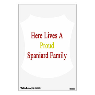 Here Lives A Proud Spaniard Family Room Sticker