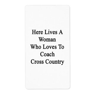 Here Lives A Woman Who Loves To Coach Cross Countr Personalized Shipping Label