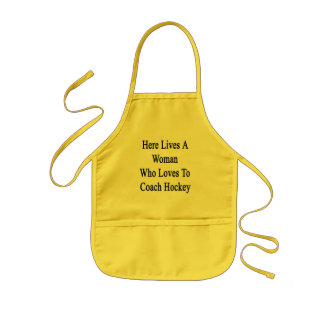 Here Lives A Woman Who Loves To Coach Hockey Apron