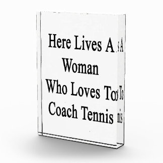Here Lives A Woman Who Loves To Coach Tennis Award