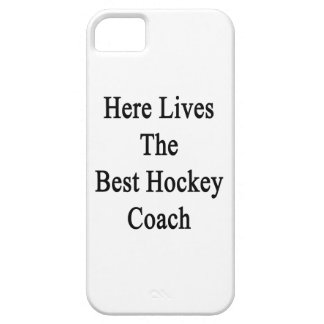 Here Lives The Best Hockey Coach iPhone 5 Cover