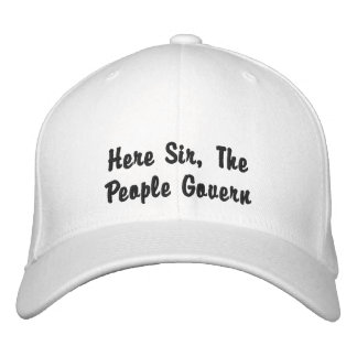 Here Sir, The People Govern Baseball Cap