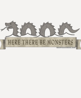 Here There Be Monsters Tshirts