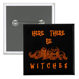 Here There Be Witches Pinback Button