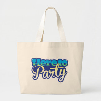Here to Party Large Tote Bag