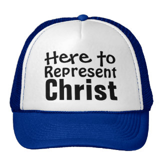 Here to Represent Christ Trucker Hat