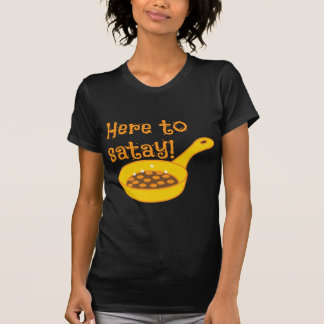 Here to SATAY cooking in a fry pan T-shirts