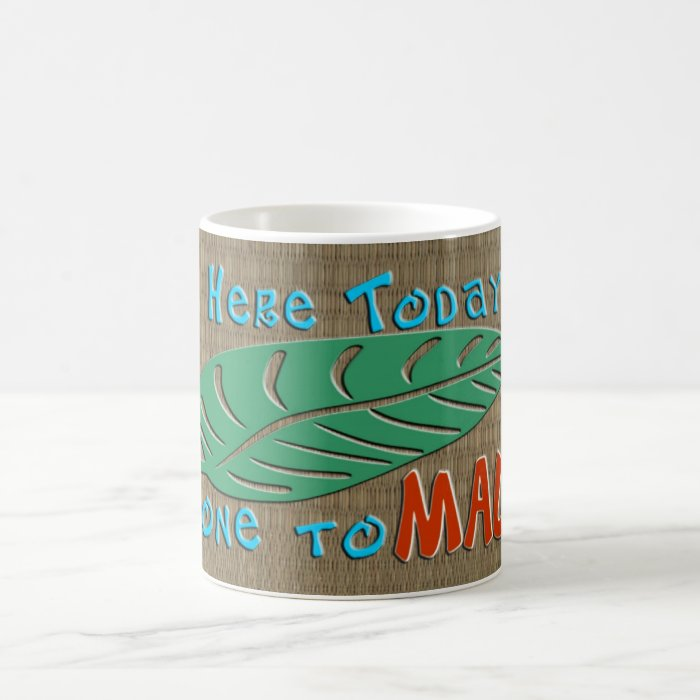 Here Today Gone to Maui Coffee Mug