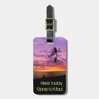 Here today, gone to Maui Luggage Tag