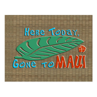 Here Today Gone to Maui Post Cards