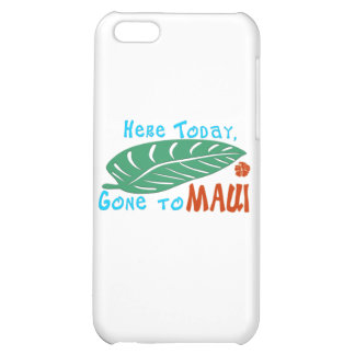 Here Today Gone to Maui Tshirt Cover For iPhone 5C