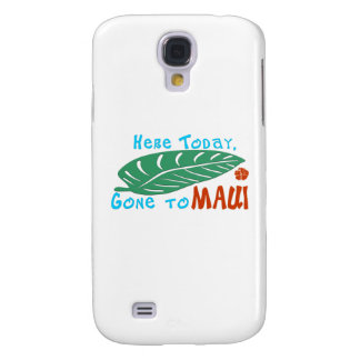 Here Today Gone to Maui Tshirt Galaxy S4 Case