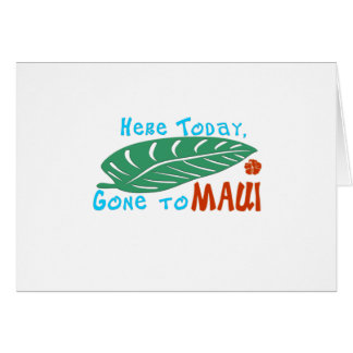 Here Today Gone to Maui Tshirt Greeting Card