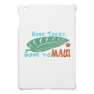 Here Today Gone to Maui Tshirt iPad Mini Covers