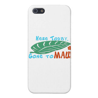 Here Today Gone to Maui Tshirt iPhone 5 Case