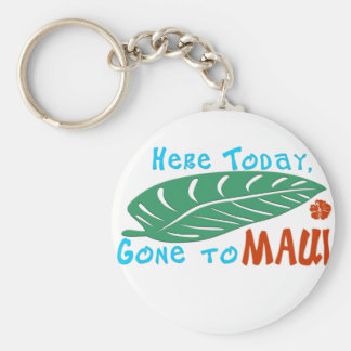Here Today Gone to Maui Tshirt Keychain