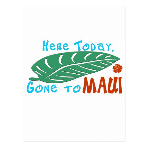 Here Today Gone to Maui Tshirt Postcard